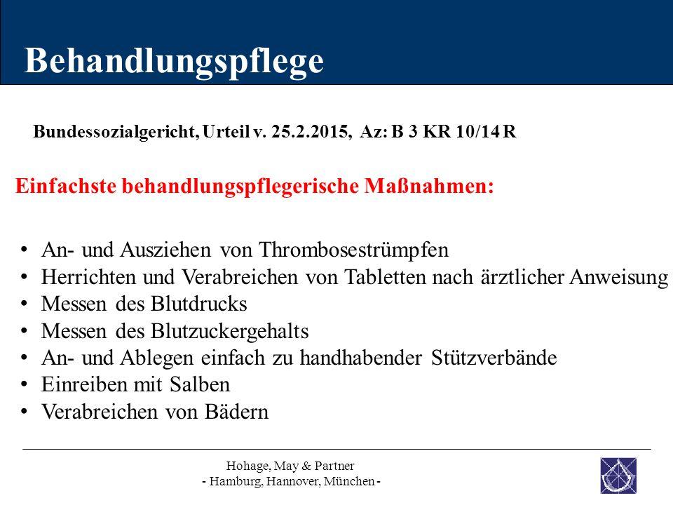 Behandlungspflege Hohage, May & Partner - Hamburg, Hannover, München - Bundessozialgericht, Urteil v. 25.2.2015, Az: B 3 KR 10/14 R Einfachste behandl