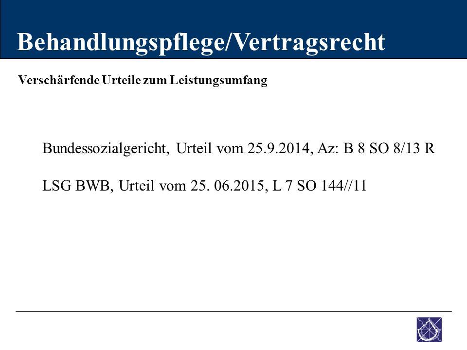 Verschärfende Urteile zum Leistungsumfang Behandlungspflege/Vertragsrecht Bundessozialgericht, Urteil vom 25.9.2014, Az: B 8 SO 8/13 R LSG BWB, Urteil