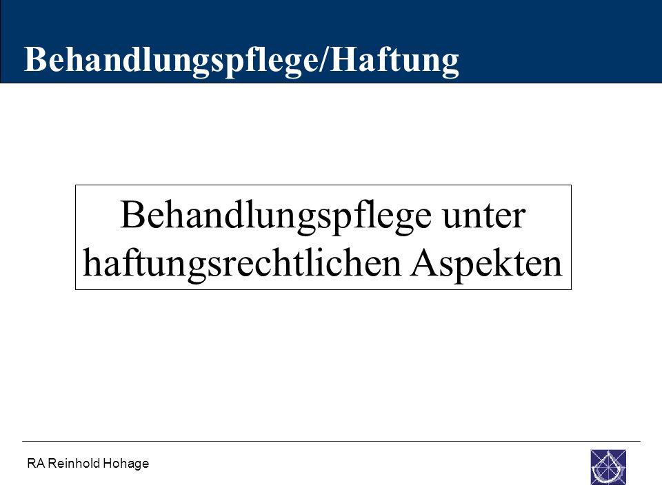 RA Reinhold Hohage Behandlungspflege/Haftung Behandlungspflege unter haftungsrechtlichen Aspekten