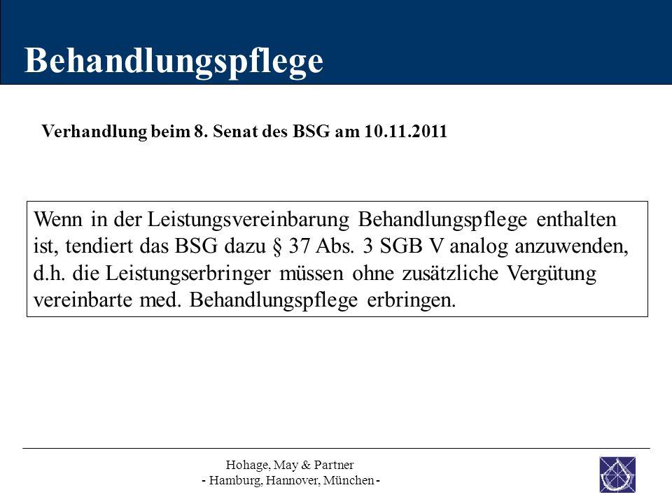 Behandlungspflege Wenn in der Leistungsvereinbarung Behandlungspflege enthalten ist, tendiert das BSG dazu § 37 Abs. 3 SGB V analog anzuwenden, d.h. d