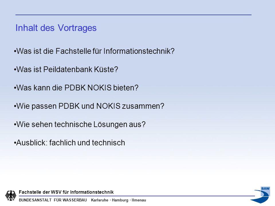 BUNDESANSTALT FÜR WASSERBAU Karlsruhe · Hamburg · Ilmenau Fachstelle der WSV für Informationstechnik Was ist die Fachstelle für Informationstechnik? W