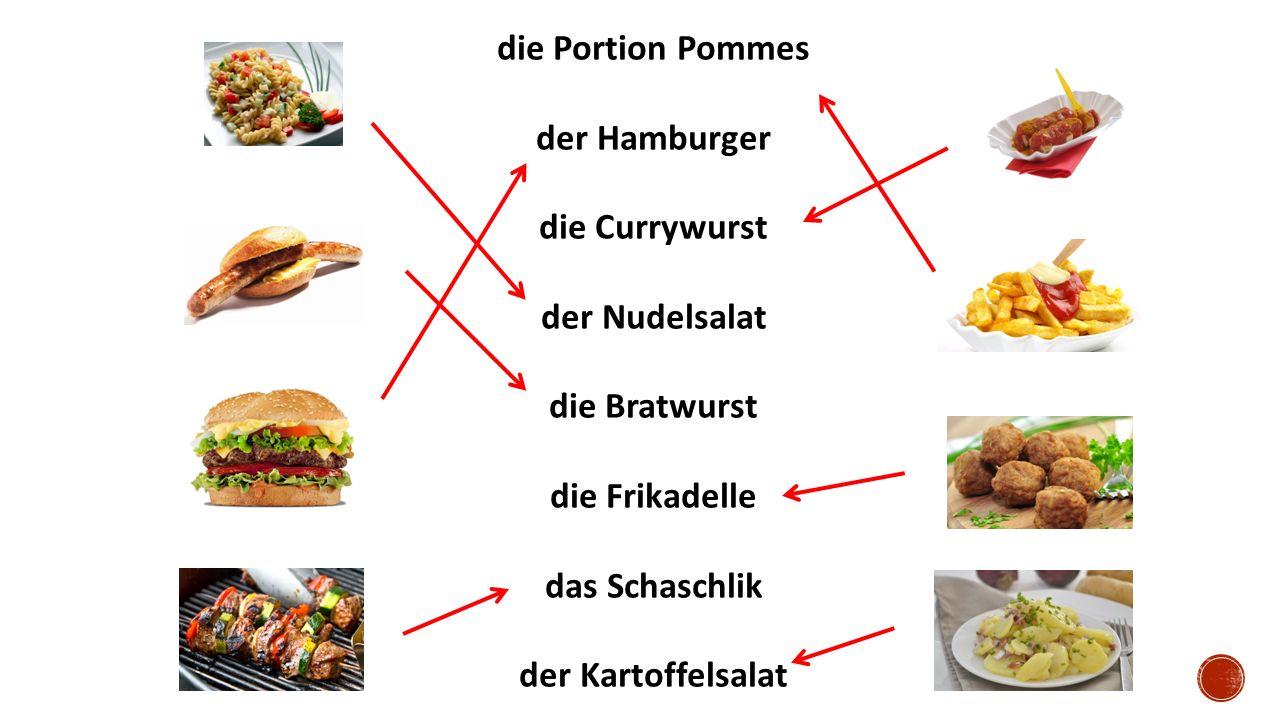 die Portion Pommes der Hamburger die Currywurst der Nudelsalat die Bratwurst die Frikadelle das Schaschlik der Kartoffelsalat