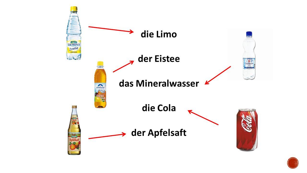 die Limo der Eistee das Mineralwasser die Cola der Apfelsaft