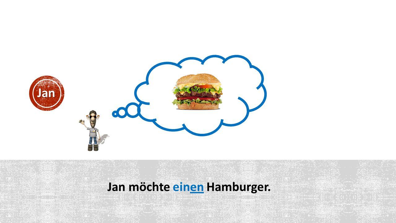 Jan möchte einen Hamburger. Jan