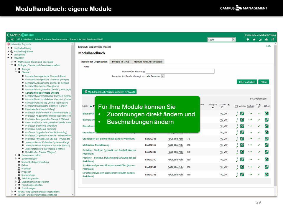 Modulhandbuch: eigene Module 29 Für Ihre Module können Sie Zuordnungen direkt ändern und Beschreibungen ändern Für Ihre Module können Sie Zuordnungen direkt ändern und Beschreibungen ändern