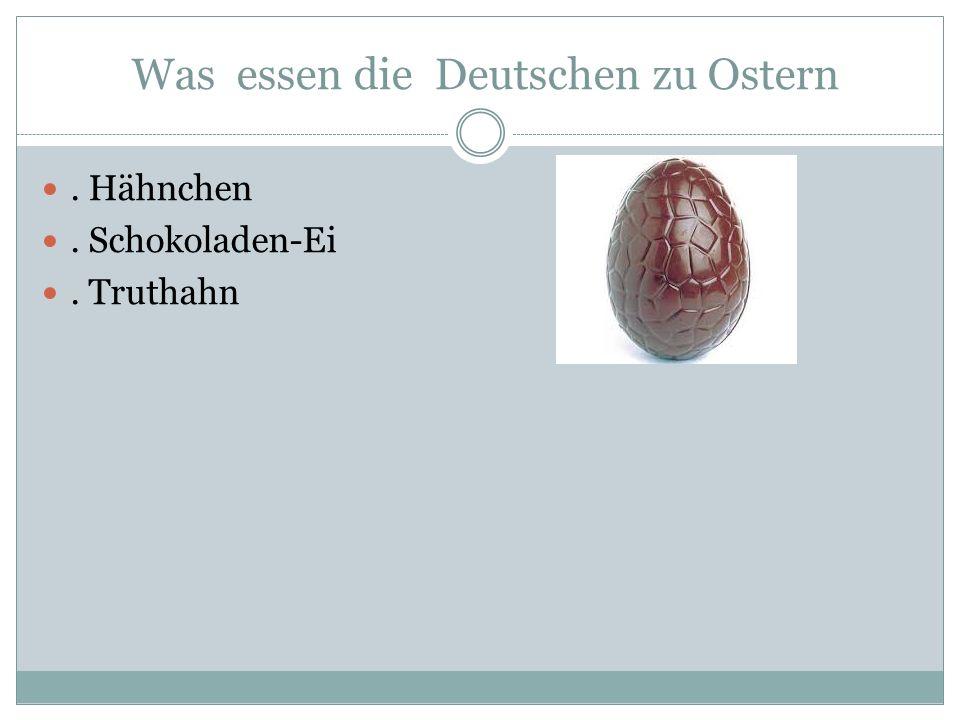 Was essen die Deutschen zu Ostern. Hähnchen. Schokoladen-Ei. Truthahn