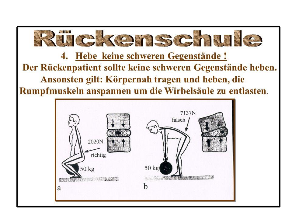 3.Gehe beim Bücken in die Hocke ! so vermeiden Sie den Rundrücken. Die Rundrückenhaltung ist besonders bei Belastung gefährlich. Falsch !!!