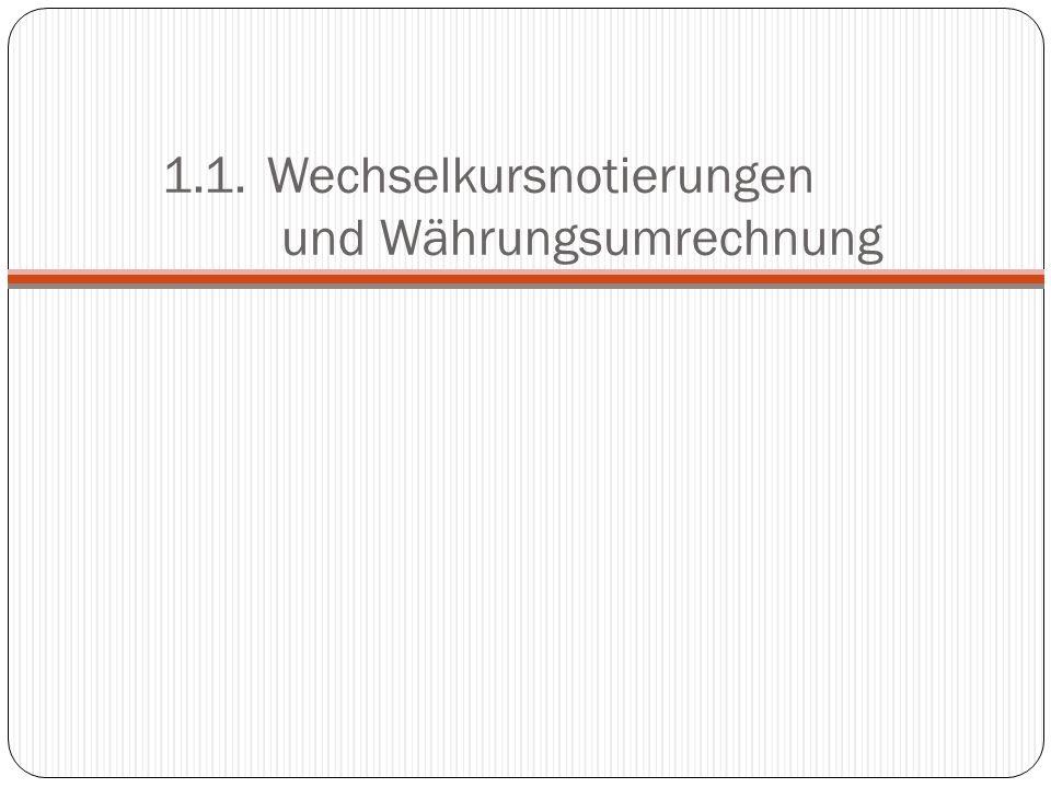 1.1.Wechselkursnotierungen und Währungsumrechnung