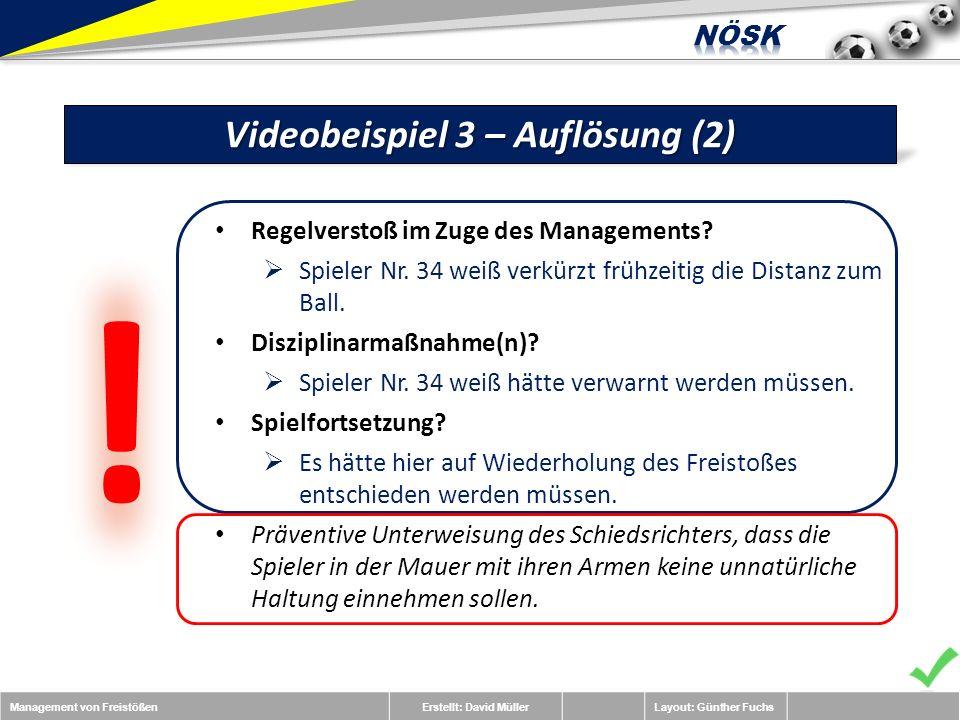 Management von FreistößenErstellt: David MüllerLayout: Günther Fuchs Videobeispiel 3 – Auflösung (2) Regelverstoß im Zuge des Managements.