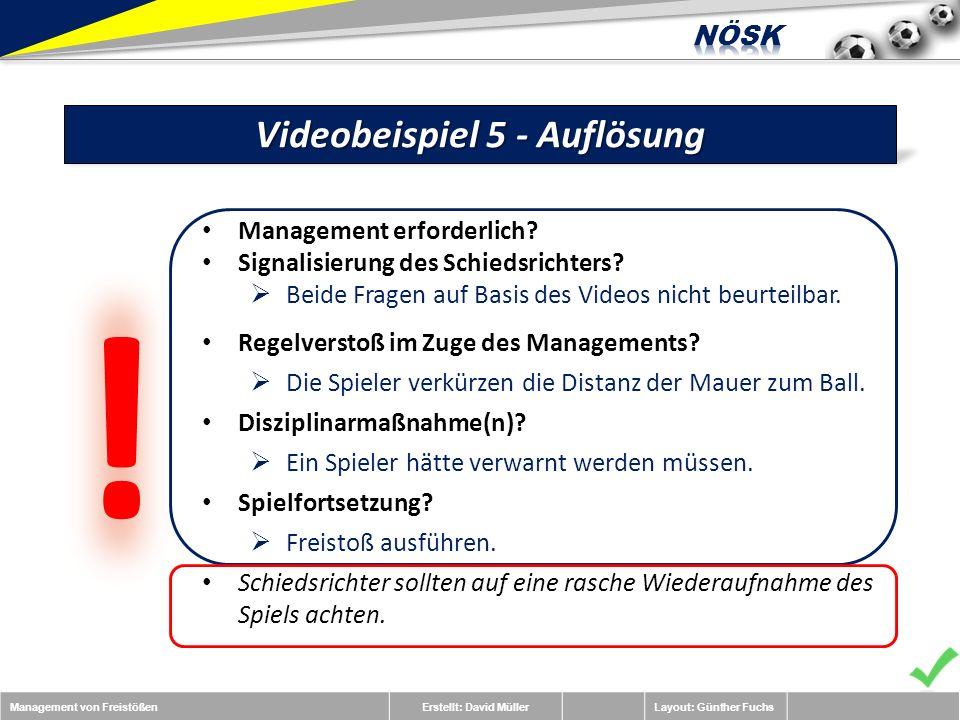 Management von FreistößenErstellt: David MüllerLayout: Günther Fuchs Videobeispiel 5 - Auflösung Management erforderlich.