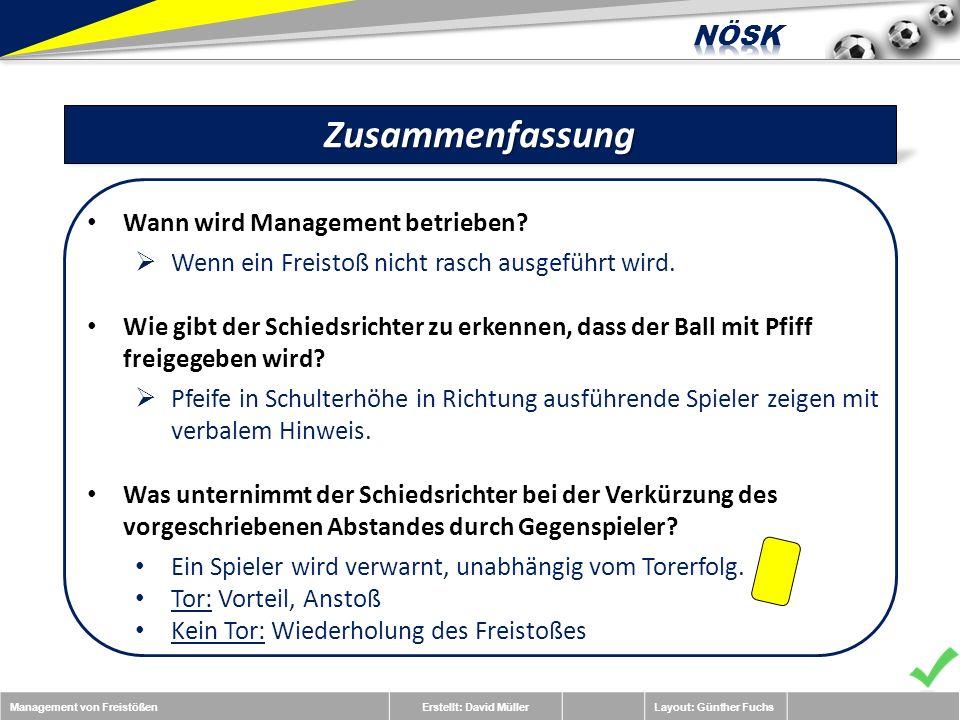 Management von FreistößenErstellt: David MüllerLayout: Günther FuchsZusammenfassung Wann wird Management betrieben.
