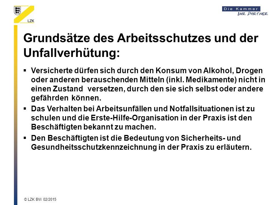 Grundsätze des Arbeitsschutzes und der Unfallverhütung:  Versicherte dürfen sich durch den Konsum von Alkohol, Drogen oder anderen berauschenden Mitt
