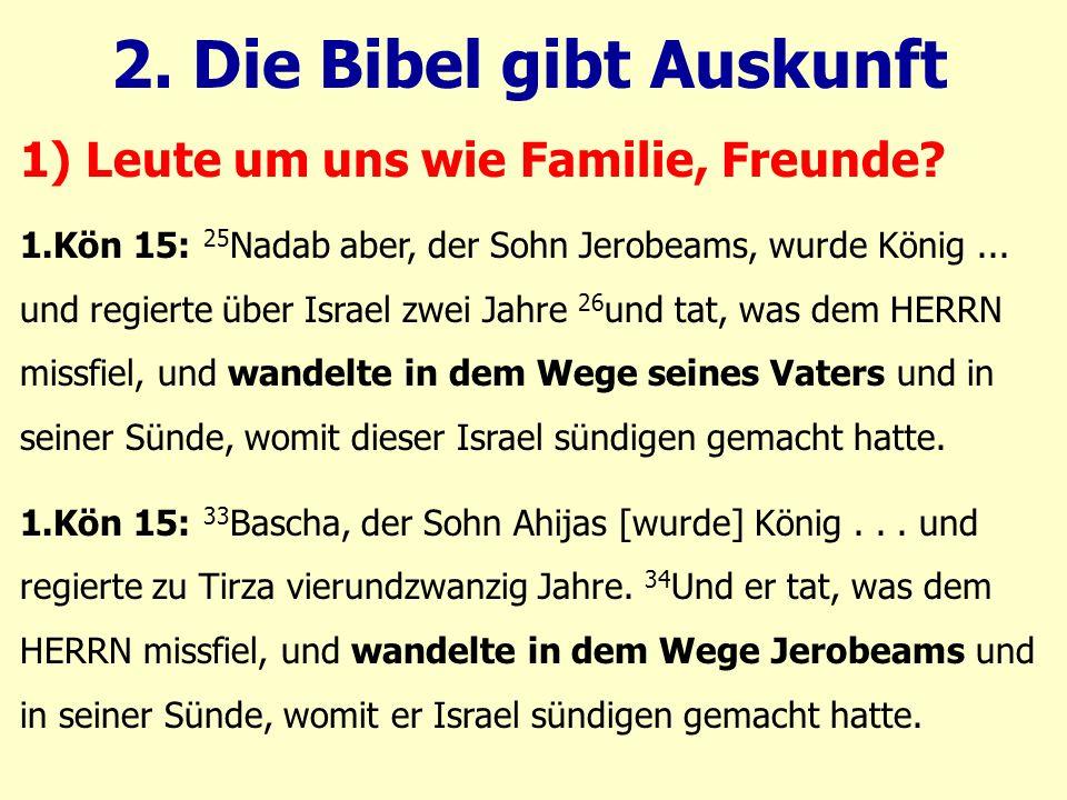 1.Kön 15: 25 Nadab aber, der Sohn Jerobeams, wurde König...