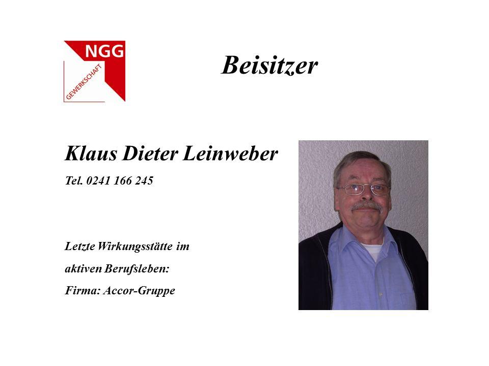Beisitzer Klaus Dieter Leinweber Tel. 0241 166 245 Letzte Wirkungsstätte im aktiven Berufsleben: Firma: Accor-Gruppe