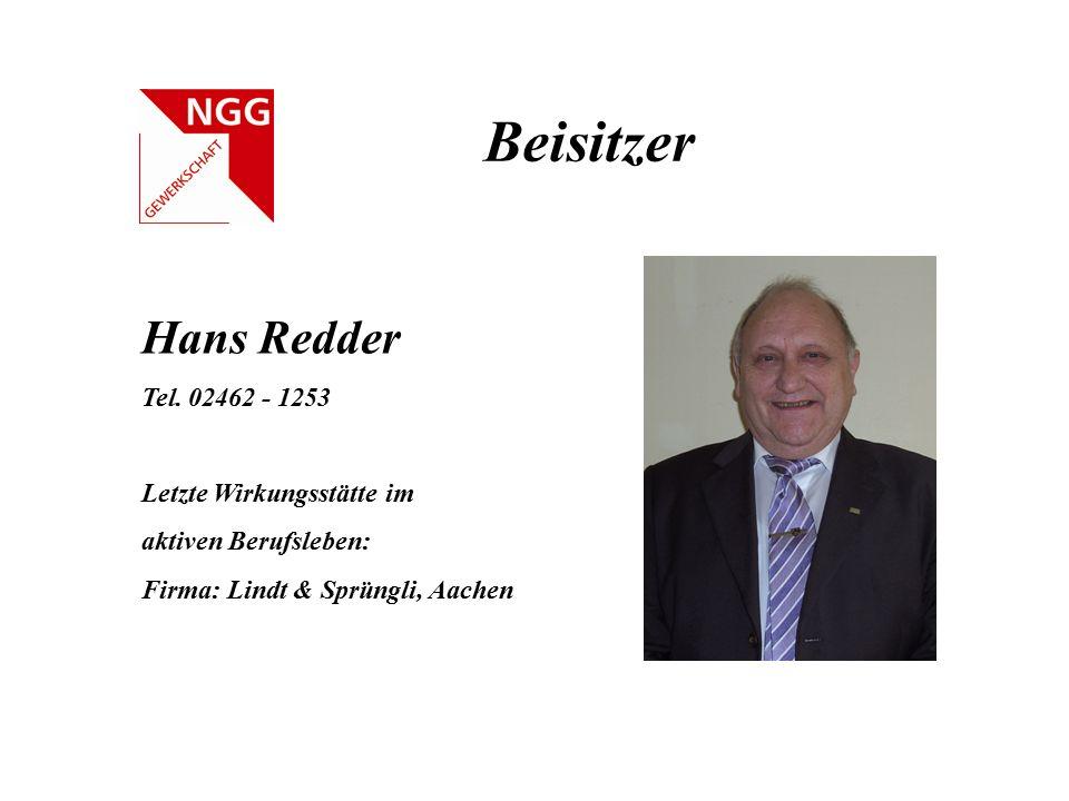 Beisitzer Hans Redder Tel. 02462 - 1253 Letzte Wirkungsstätte im aktiven Berufsleben: Firma: Lindt & Sprüngli, Aachen