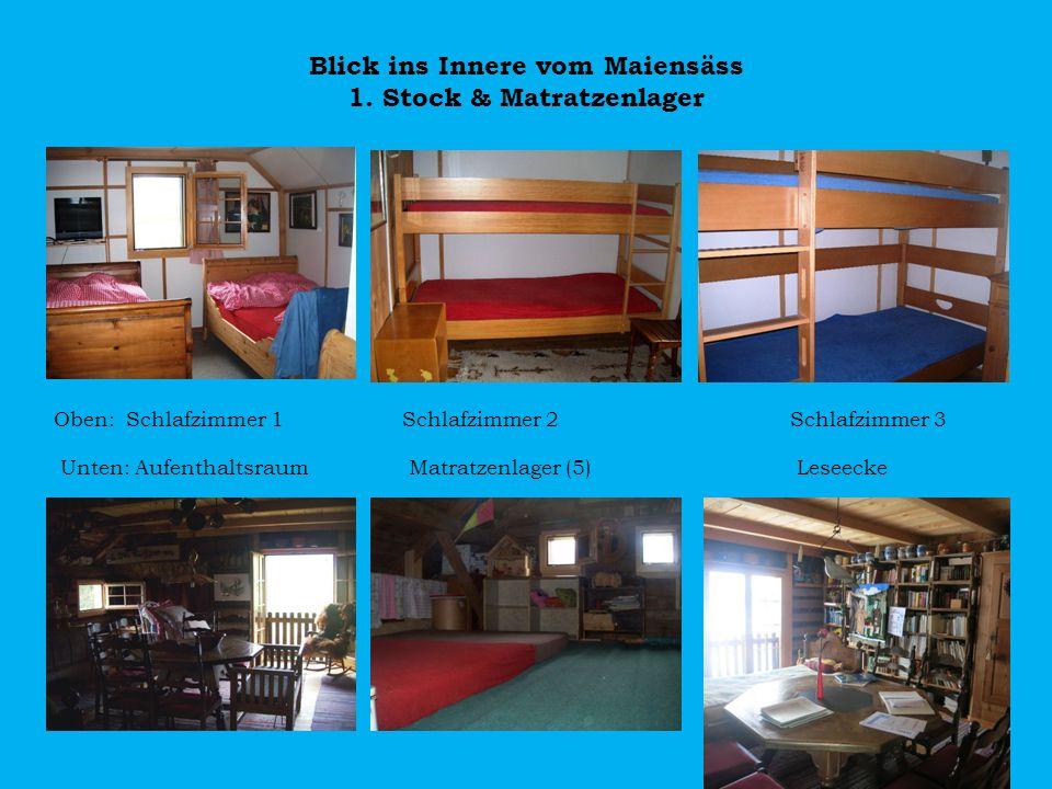 Blick ins Innere vom Maiensäss 1. Stock & Matratzenlager Oben: Schlafzimmer 1 Schlafzimmer 2Schlafzimmer 3 Unten: Aufenthaltsraum Matratzenlager (5)Le