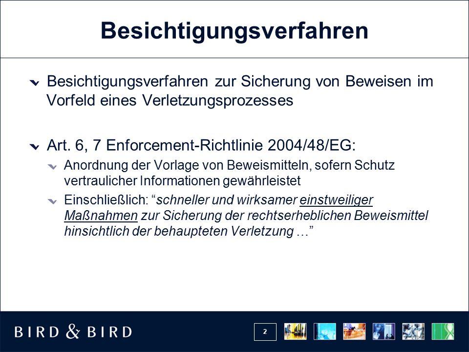 3 Besichtigungsverfahren Umgesetzt mit Wirkung vom 1.09.2008 in: §§ 140c PatG, 24c GebrMG, 19a, 128, 135 MarkenG, 9 HalbLSchG, § 101a UrhG, 46a GeschmMG, 37c SortenSchG Umsetzung auf der Grundlage materiell-rechtlicher Ansprüche Nicht (ausdrücklich) umgesetzt für UWG Erwägungsgrund 13 RiLi 2004/48/EG Aber: §§ 809, 810 BGB - Gesetzesbegründung BT-Drs.