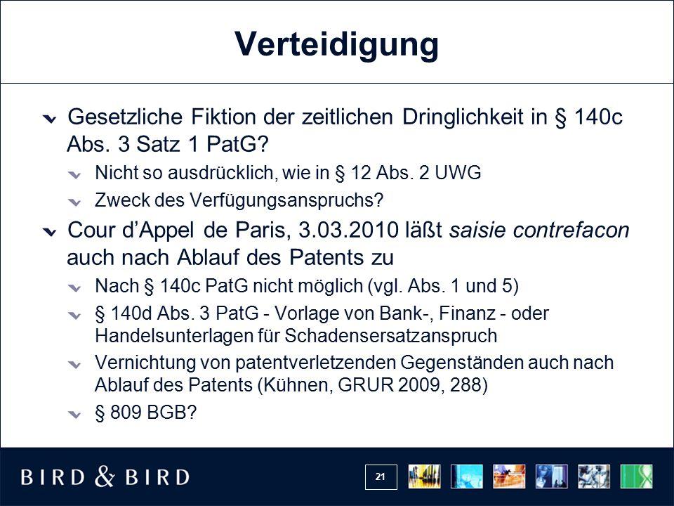 21 Verteidigung Gesetzliche Fiktion der zeitlichen Dringlichkeit in § 140c Abs.