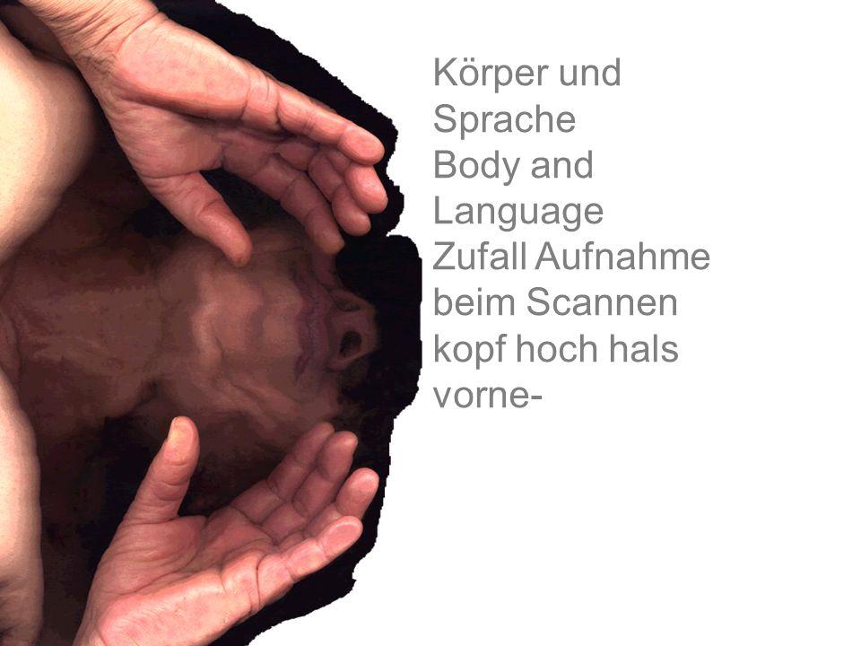 Körper und Sprache Body and Language Zufall Aufnahme beim Scannen kopf hoch hals vorne-