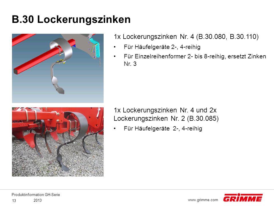 Produktinformation GH-Serie 2013 13 www.grimme.com 1x Lockerungszinken Nr. 4 (B.30.080, B.30.110) Für Häufelgeräte 2-, 4-reihig Für Einzelreihenformer