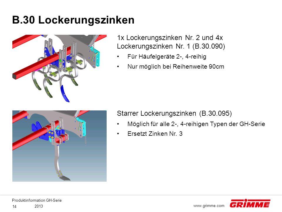 Produktinformation GH-Serie 2013 14 www.grimme.com 1x Lockerungszinken Nr. 2 und 4x Lockerungszinken Nr. 1 (B.30.090) Für Häufelgeräte 2-, 4-reihig Nu