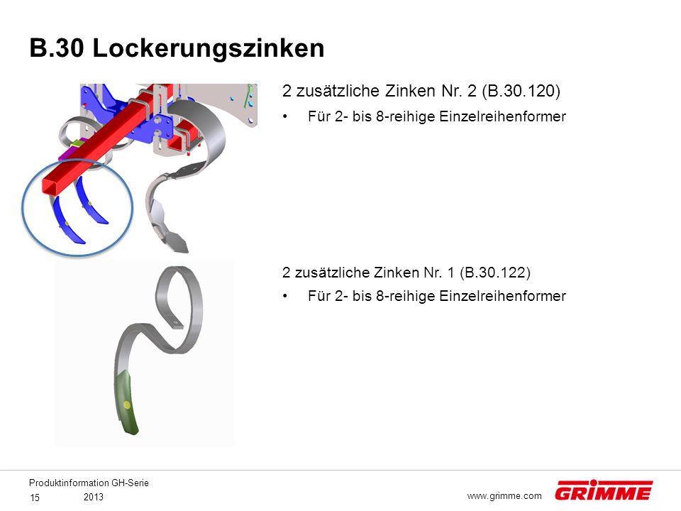 Produktinformation GH-Serie 2013 15 www.grimme.com 2 zusätzliche Zinken Nr. 1 (B.30.122) Für 2- bis 8-reihige Einzelreihenformer B.30 Lockerungszinken