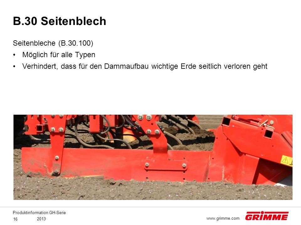 Produktinformation GH-Serie 2013 16 www.grimme.com Seitenbleche (B.30.100) Möglich für alle Typen Verhindert, dass für den Dammaufbau wichtige Erde se
