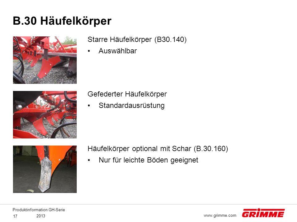 Produktinformation GH-Serie 2013 17 www.grimme.com Starre Häufelkörper (B30.140) Auswählbar Gefederter Häufelkörper Standardausrüstung Häufelkörper op
