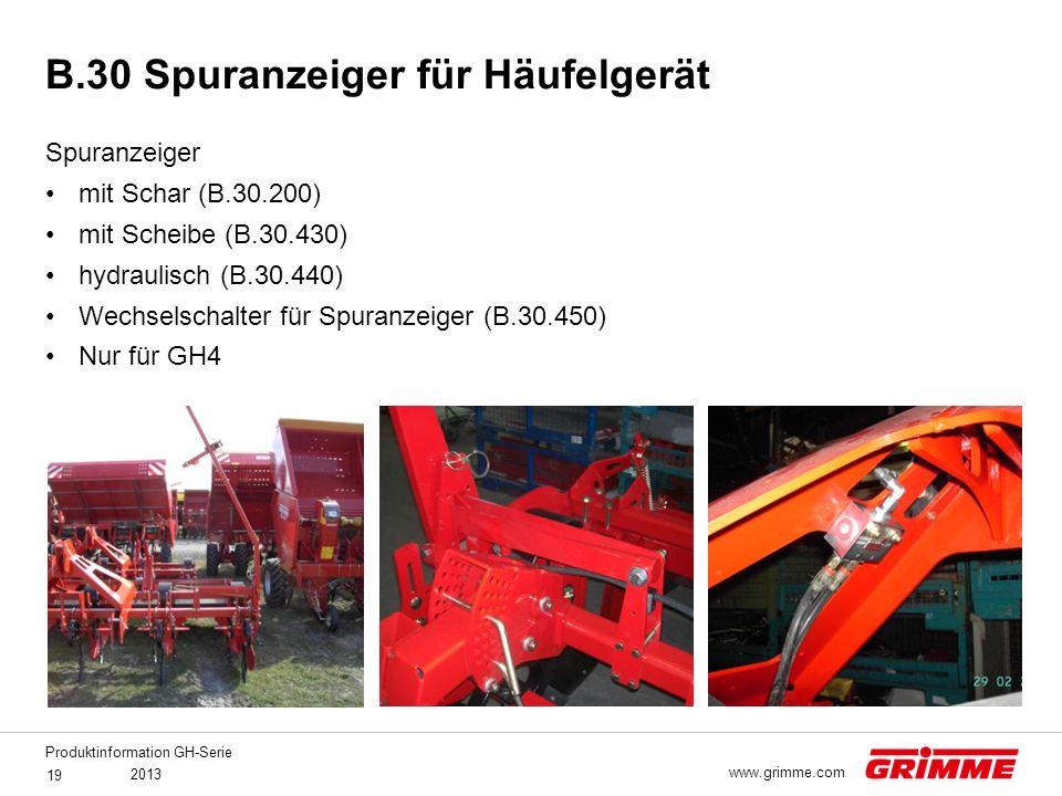 Produktinformation GH-Serie 2013 19 www.grimme.com Spuranzeiger mit Schar (B.30.200) mit Scheibe (B.30.430) hydraulisch (B.30.440) Wechselschalter für