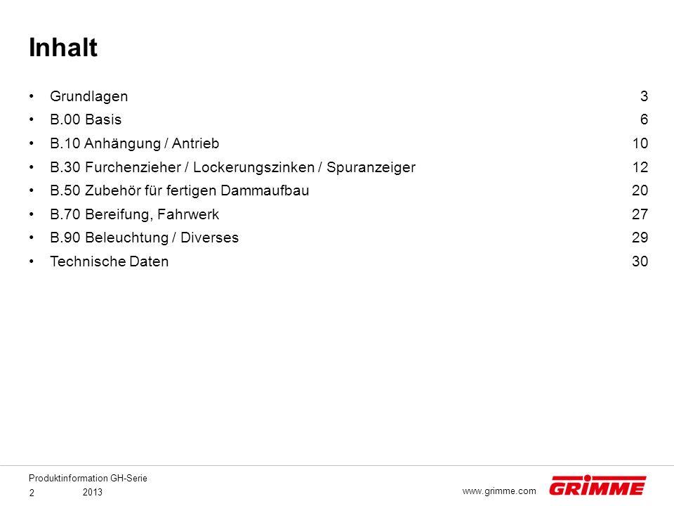 Produktinformation GH-Serie 2013 2 www.grimme.com Grundlagen B.00 Basis B.10 Anhängung / Antrieb B.30 Furchenzieher / Lockerungszinken / Spuranzeiger