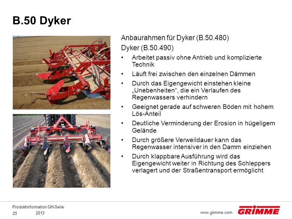 Produktinformation GH-Serie 2013 25 www.grimme.com Anbaurahmen für Dyker (B.50.480) Dyker (B.50.490) Arbeitet passiv ohne Antrieb und komplizierte Tec