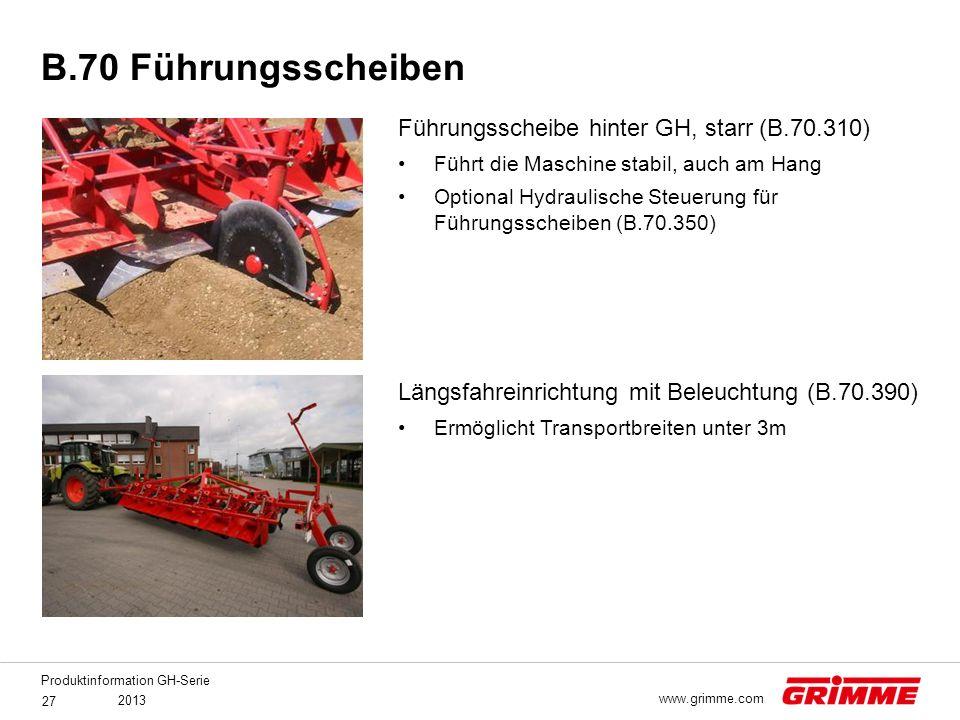 Produktinformation GH-Serie 2013 27 www.grimme.com Führungsscheibe hinter GH, starr (B.70.310) Führt die Maschine stabil, auch am Hang Optional Hydrau