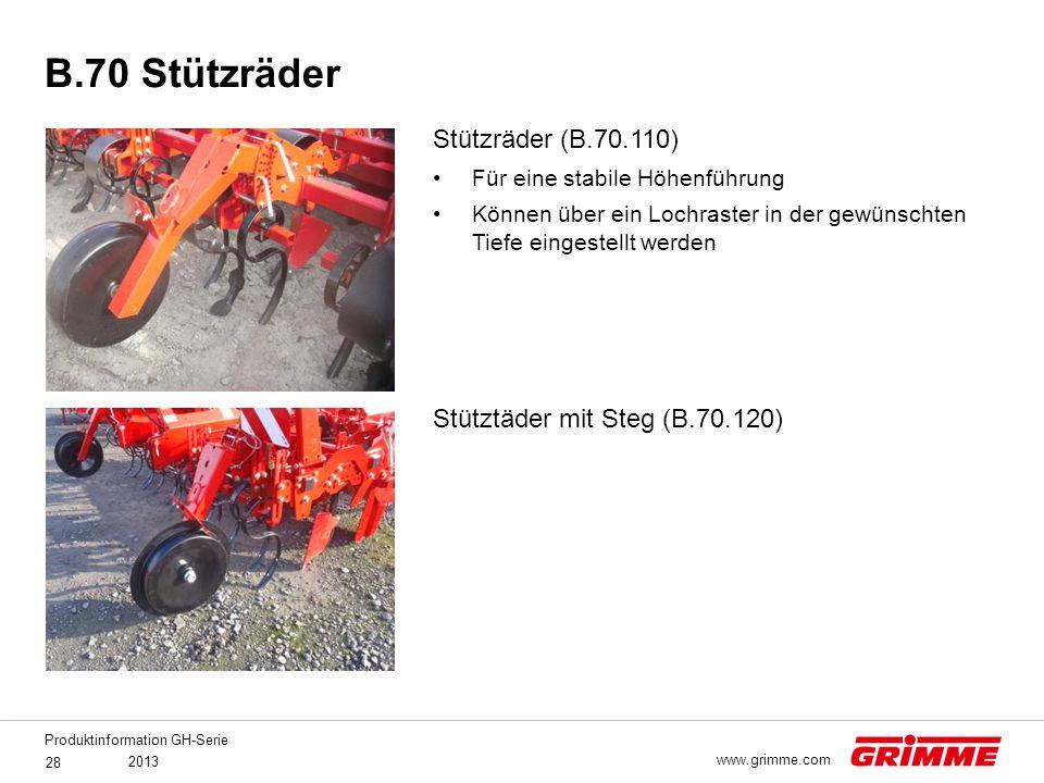 Produktinformation GH-Serie 2013 28 www.grimme.com Stützräder (B.70.110) Für eine stabile Höhenführung Können über ein Lochraster in der gewünschten T