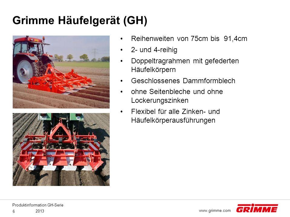 Produktinformation GH-Serie 2013 6 www.grimme.com Reihenweiten von 75cm bis 91,4cm 2- und 4-reihig Doppeltragrahmen mit gefederten Häufelkörpern Gesch