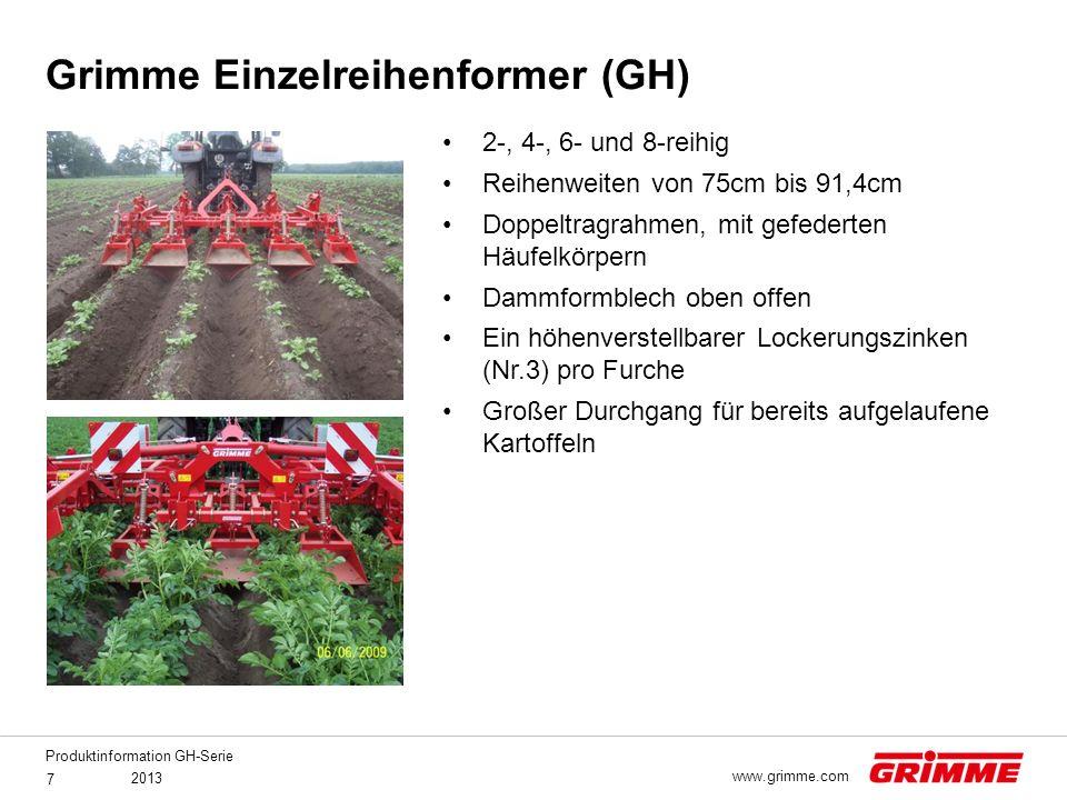 Produktinformation GH-Serie 2013 7 www.grimme.com 2-, 4-, 6- und 8-reihig Reihenweiten von 75cm bis 91,4cm Doppeltragrahmen, mit gefederten Häufelkörp