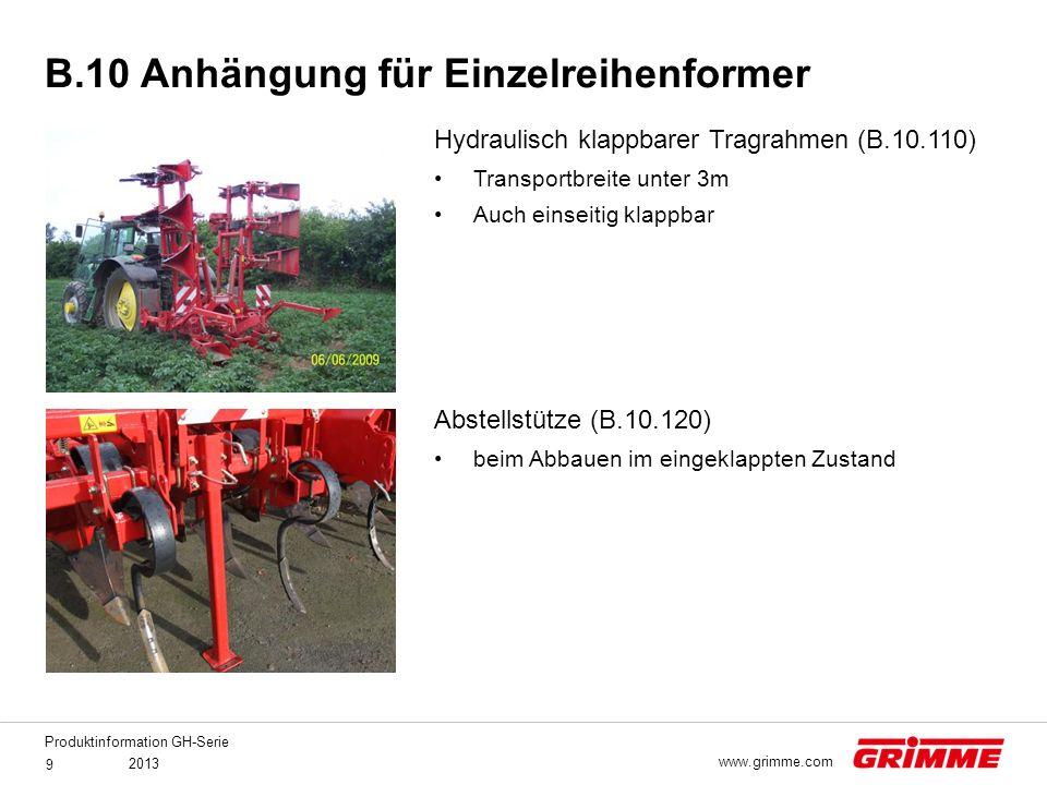 Produktinformation GH-Serie 2013 9 www.grimme.com Hydraulisch klappbarer Tragrahmen (B.10.110) Transportbreite unter 3m Auch einseitig klappbar Abstel