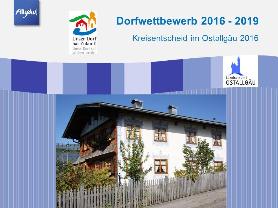 Dorfwettbewerb 2016 - 2019 Kreisentscheid im Ostallgäu 2016
