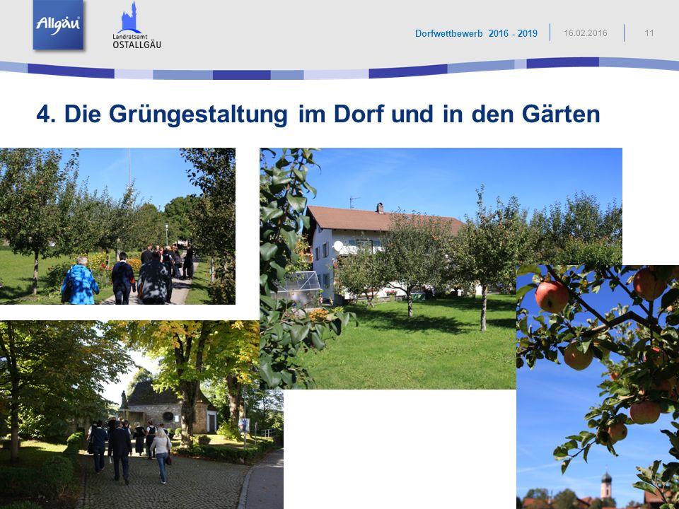 4. Die Grüngestaltung im Dorf und in den Gärten 11 Dorfwettbewerb 2016 - 2019 16.02.2016