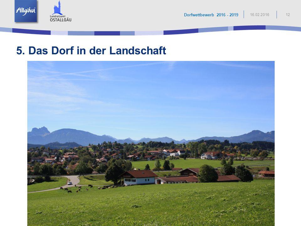 5. Das Dorf in der Landschaft 12 Dorfwettbewerb 2016 - 2019 16.02.2016