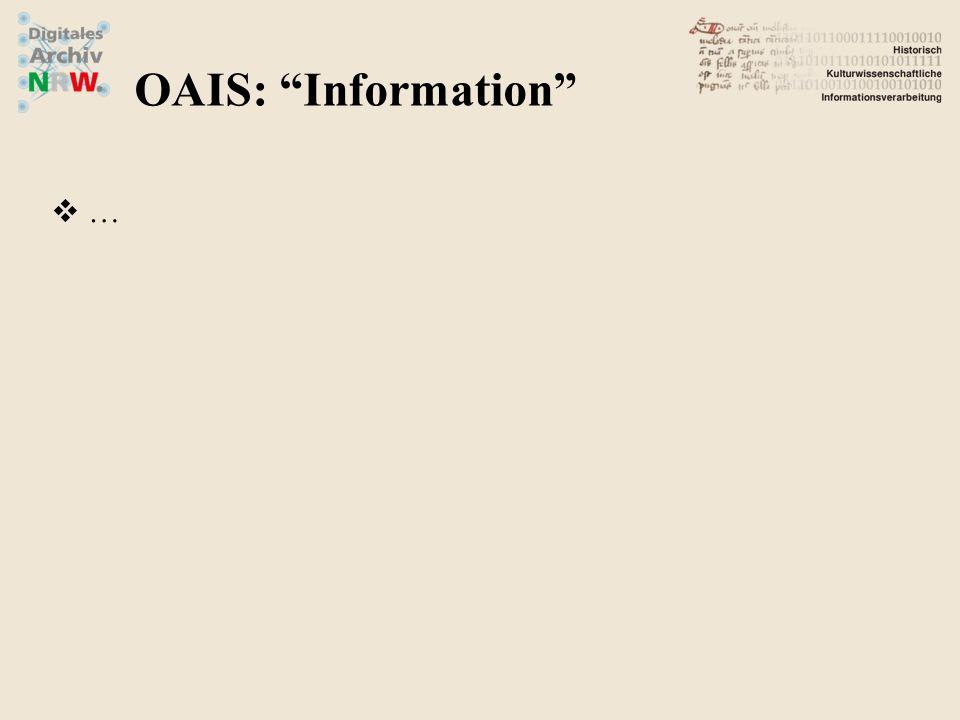 "OAIS: ""Information""  …"