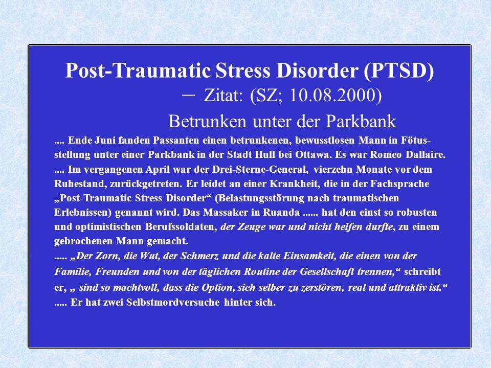 Post-Traumatic Stress Disorder (PTSD) – Zitat: (SZ; 10.08.2000) Betrunken unter der Parkbank....