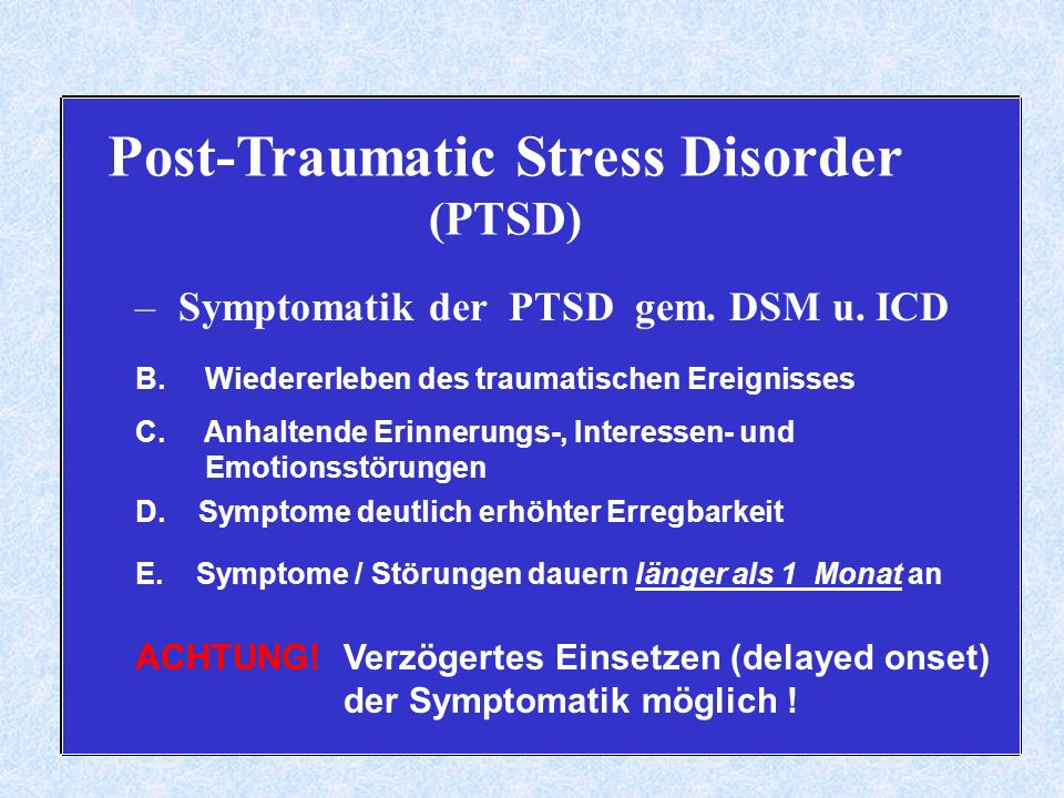 Post-Traumatic Stress Disorder (PTSD) – Symptomatik der PTSD gem.