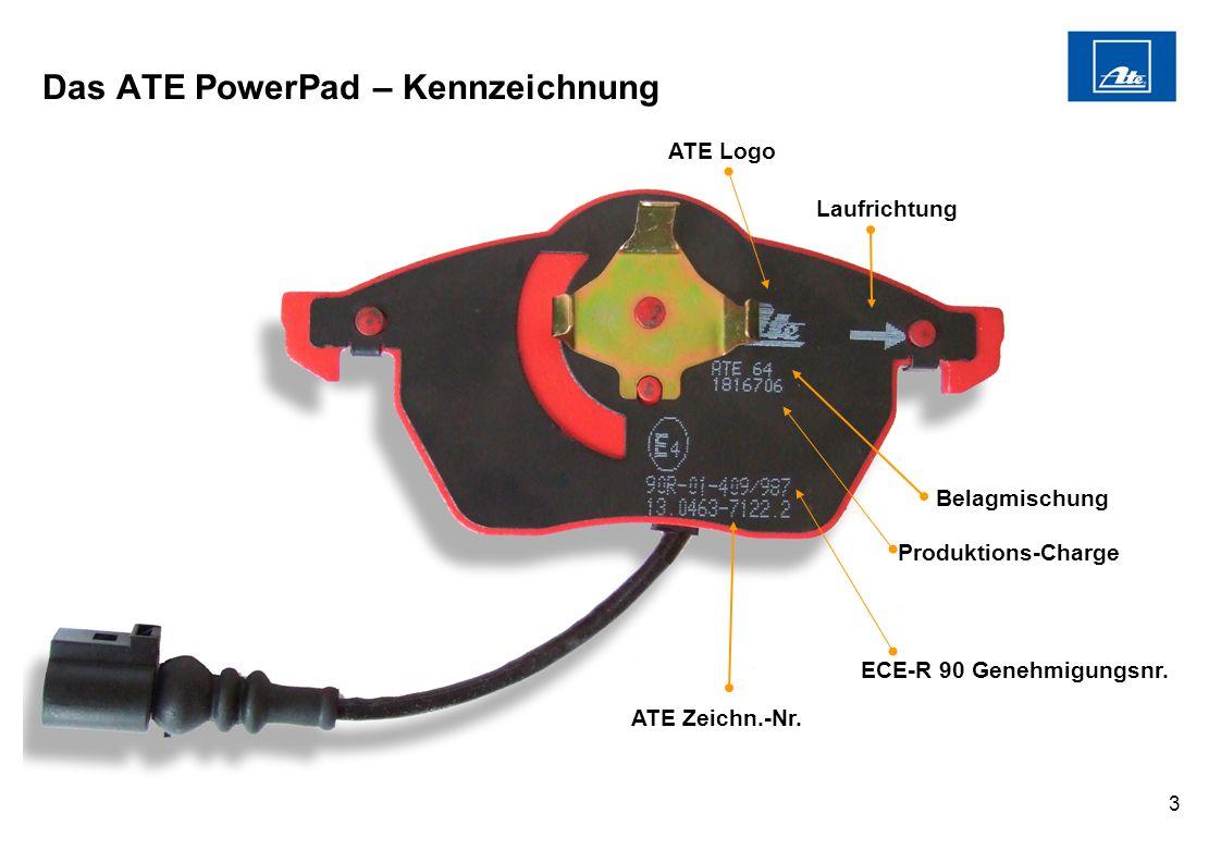3 ECE-R 90 Genehmigungsnr. Belagmischung Laufrichtung Produktions-Charge ATE Zeichn.-Nr. ATE Logo Das ATE PowerPad – Kennzeichnung