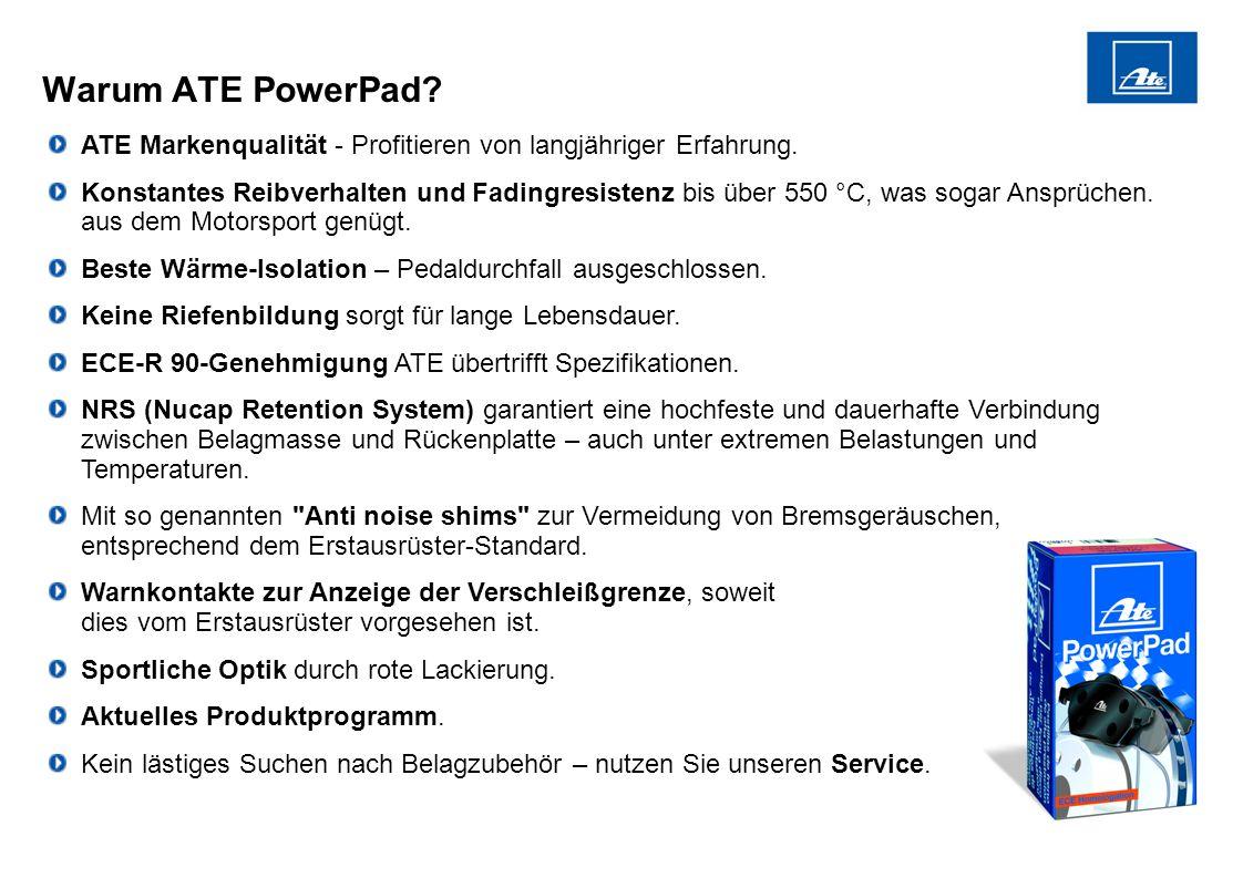 8 Warum ATE PowerPad? ATE Markenqualität - Profitieren von langjähriger Erfahrung. Konstantes Reibverhalten und Fadingresistenz bis über 550 °C, was s