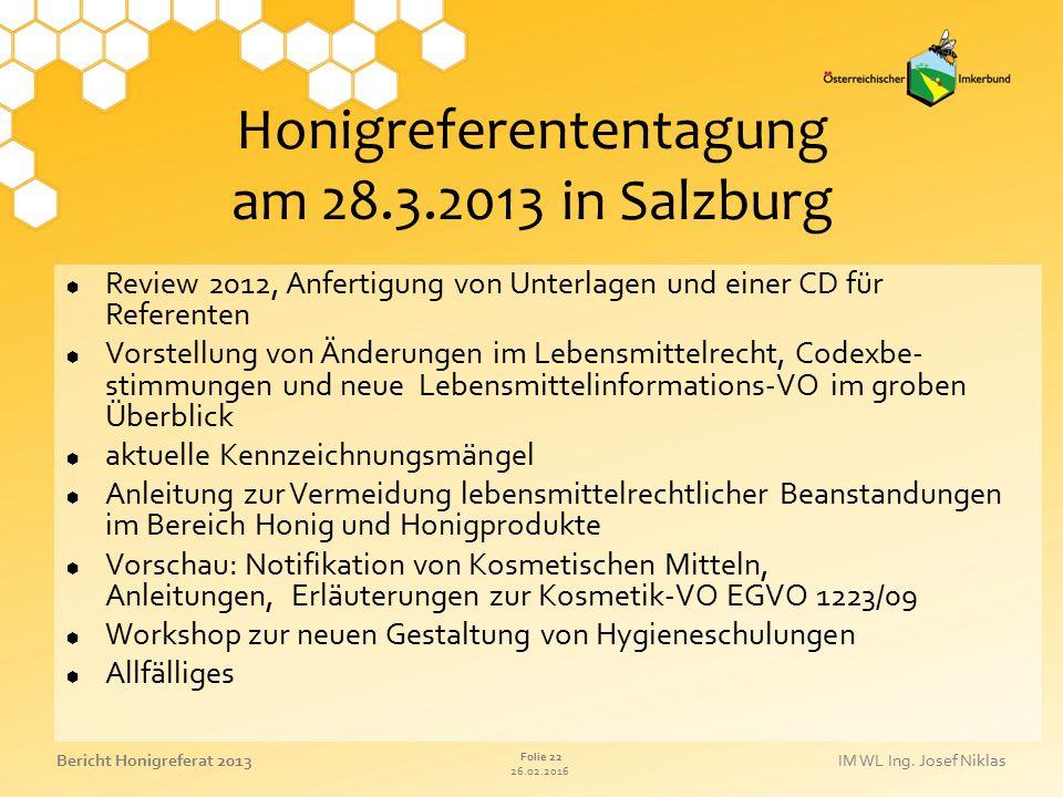 26.02.2016 Folie 22 Bericht Honigreferat 2013IM WL Ing. Josef Niklas Honigreferententagung am 28.3.2013 in Salzburg  Review 2012, Anfertigung von Unt