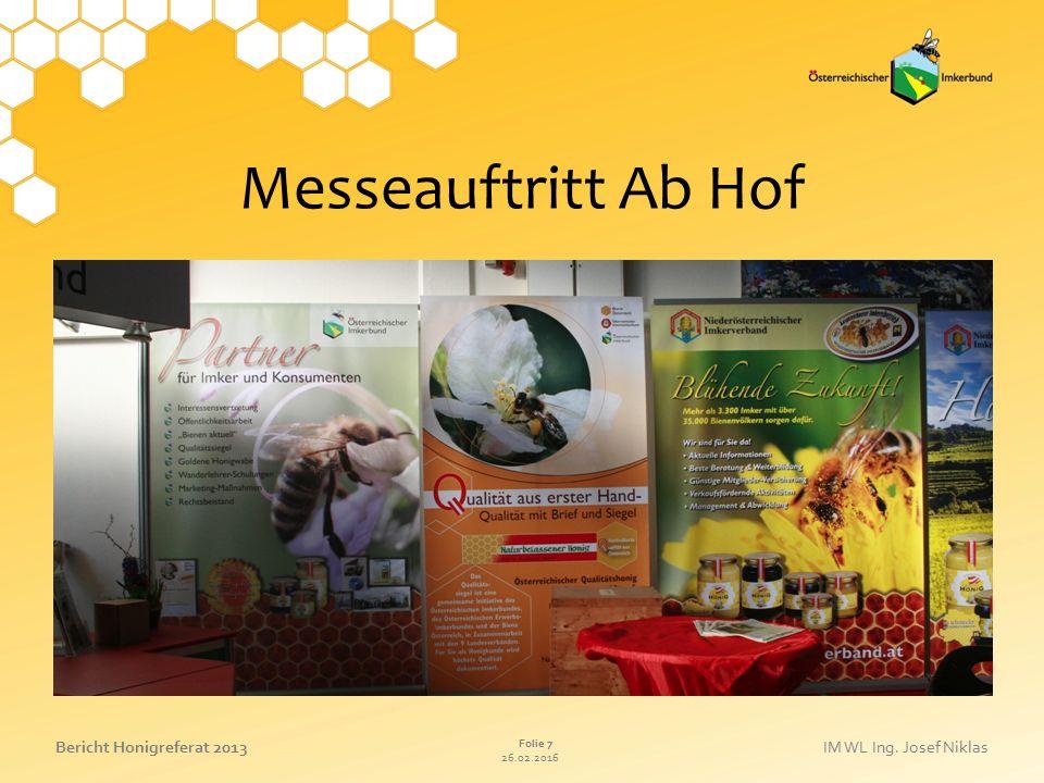 26.02.2016 Folie 7 Bericht Honigreferat 2013IM WL Ing. Josef Niklas Messeauftritt Ab Hof