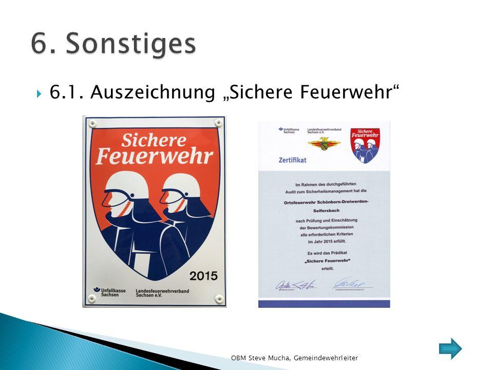 """ 6.1. Auszeichnung """"Sichere Feuerwehr OBM Steve Mucha, Gemeindewehrleiter"""