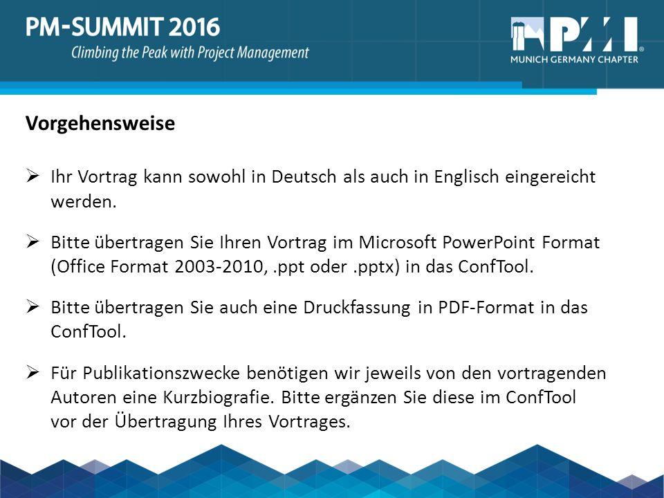 Vorgehensweise  Ihr Vortrag kann sowohl in Deutsch als auch in Englisch eingereicht werden.