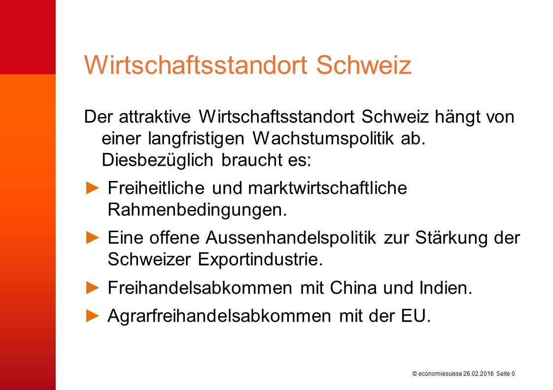 © economiesuisse Der attraktive Wirtschaftsstandort Schweiz hängt von einer langfristigen Wachstumspolitik ab. Diesbezüglich braucht es: ►Freiheitlich