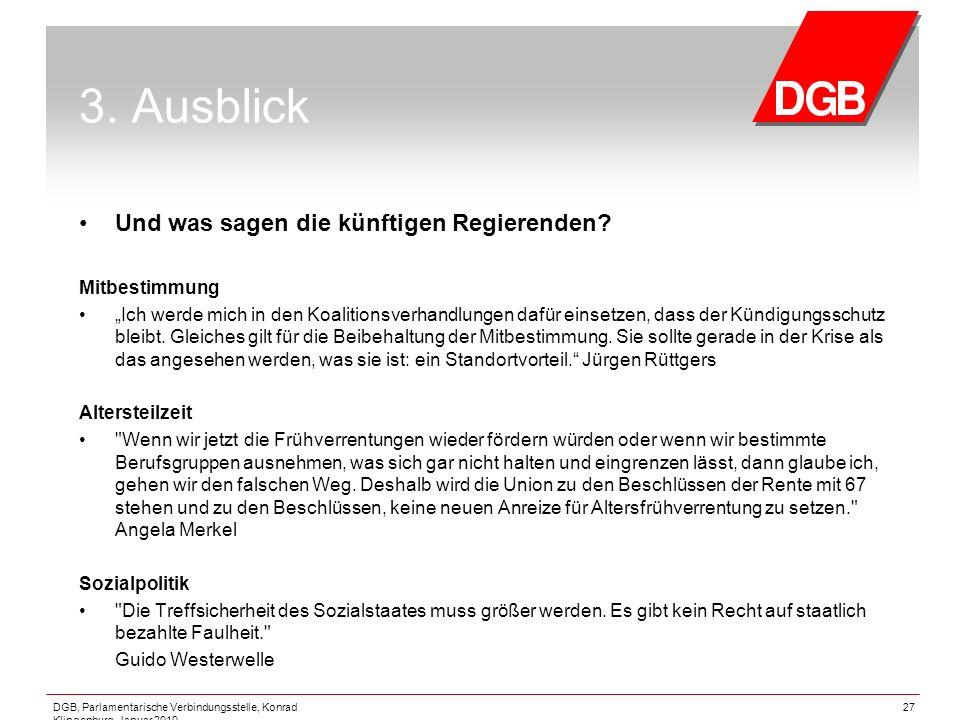 """DGB, Parlamentarische Verbindungsstelle, Konrad Klingenburg, Januar 2010 27 3. Ausblick Und was sagen die künftigen Regierenden? Mitbestimmung """"Ich we"""
